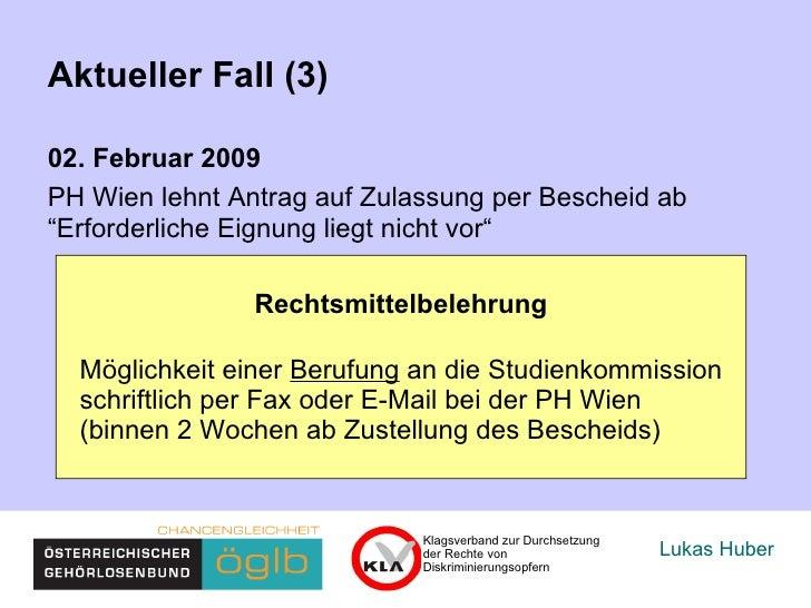 """Lukas Huber Aktueller Fall (3) 02. Februar 2009 PH Wien lehnt Antrag auf Zulassung per Bescheid ab """"Erforderliche Eignung ..."""