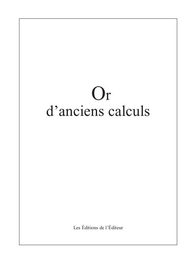 Or d'anciens calculs Les Éditions de l'Éditeur Eric - 30 24/04/03 23:09 Page 1