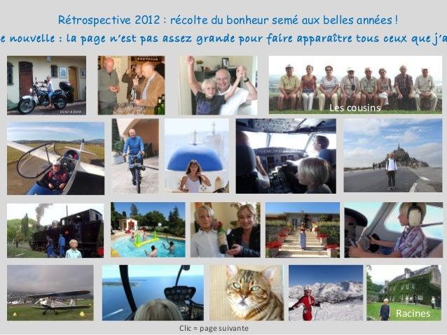 Rétrospective 2012 : récolte du bonheur semé aux belles années !ne nouvelle : la page n'est pas assez grande pour faire ap...