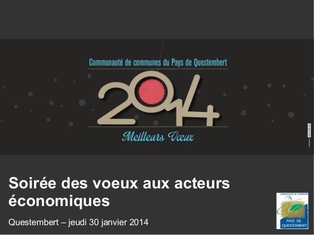 Soirée des voeux aux acteurs économiques Questembert – jeudi 30 janvier 2014