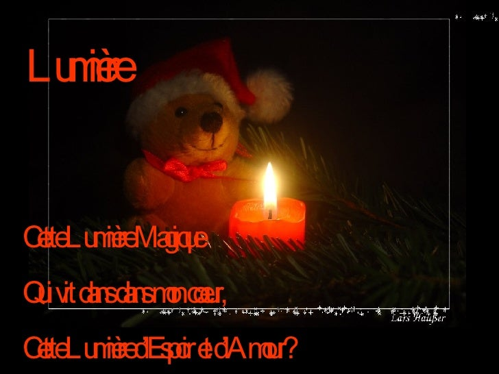 Cette Lumière Magique Qui vit dans dans mon coeur, Cette Lumière d'Espoir et d'Amour? Lumière