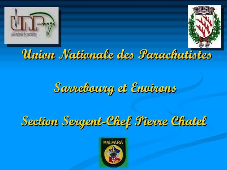 Union Nationale des Parachutistes  Sarrebourg  et Environs Section Sergent-Chef Pierre Chatel