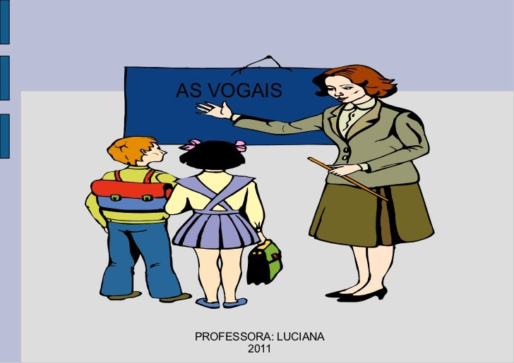 AS VOGAIS PROFESSORA: LUCIANA 2011