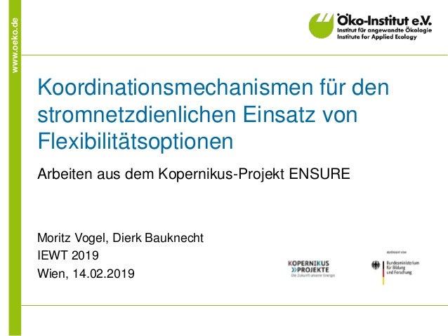 www.oeko.de Koordinationsmechanismen für den stromnetzdienlichen Einsatz von Flexibilitätsoptionen Arbeiten aus dem Kopern...
