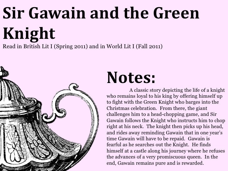 Sir Gawain and the GreenKnightRead in British Lit I (Spring 2011) and in World Lit I (Fall 2011)                          ...