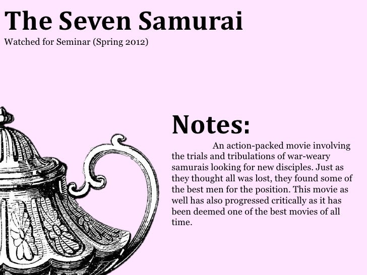 The Seven SamuraiWatched for Seminar (Spring 2012)                                    Notes:                              ...