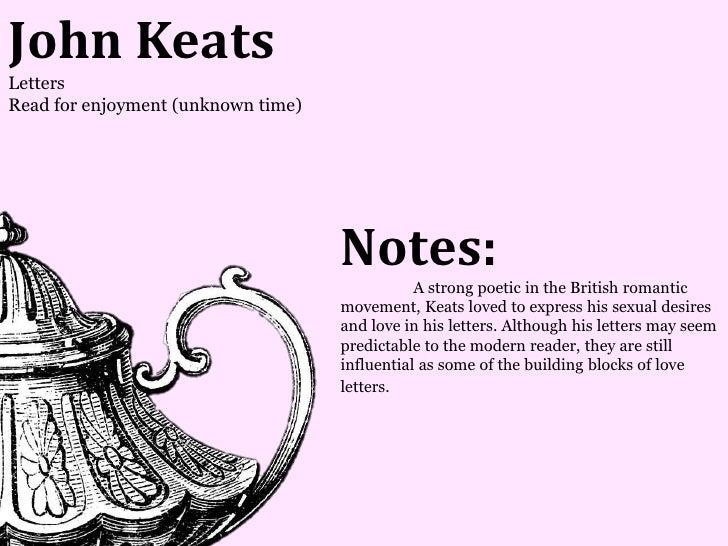 John KeatsLettersRead for enjoyment (unknown time)                                    Notes:                              ...