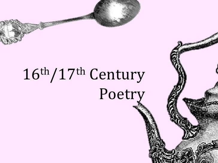 16th/17th   Century             Poetry
