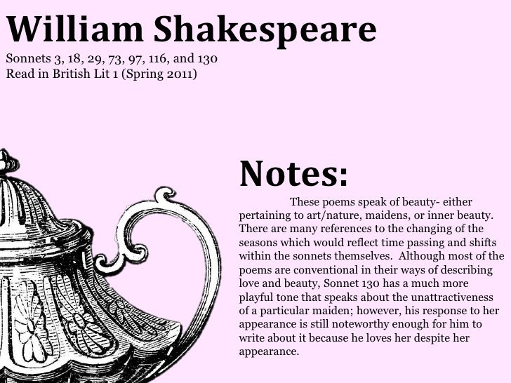William ShakespeareSonnets 3, 18, 29, 73, 97, 116, and 130Read in British Lit 1 (Spring 2011)                             ...