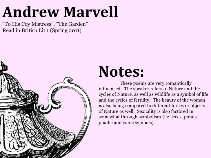 Andrew Marvell―To His Coy Mistress‖, ―The Garden‖Read in British Lit 1 (Spring 2011)                                      ...