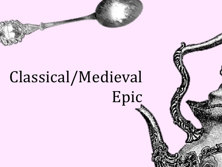 Classical/Medieval              Epic