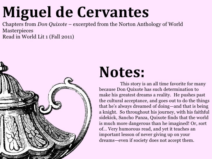 Miguel de CervantesChapters from Don Quixote – excerpted from the Norton Anthology of WorldMasterpiecesRead in World Lit 1...