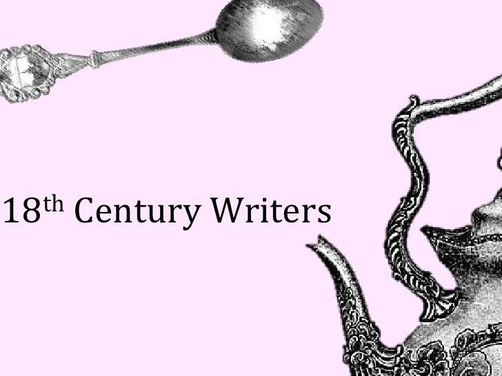 18th   Century Writers