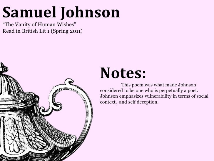 Samuel Johnson―The Vanity of Human Wishes‖Read in British Lit 1 (Spring 2011)                                      Notes: ...