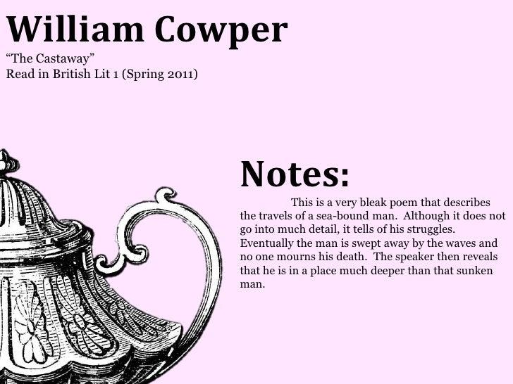 William Cowper―The Castaway‖Read in British Lit 1 (Spring 2011)                                      Notes:               ...