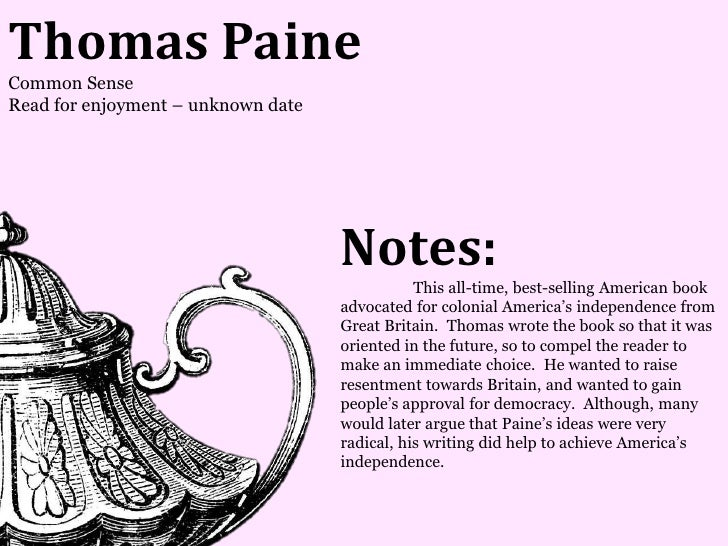 Thomas PaineCommon SenseRead for enjoyment – unknown date                                    Notes:                       ...