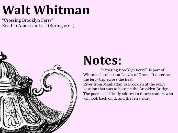 Walt Whitman―Crossing Brooklyn Ferry‖Read in American Lit 1 (Spring 2011)                                       Notes:    ...