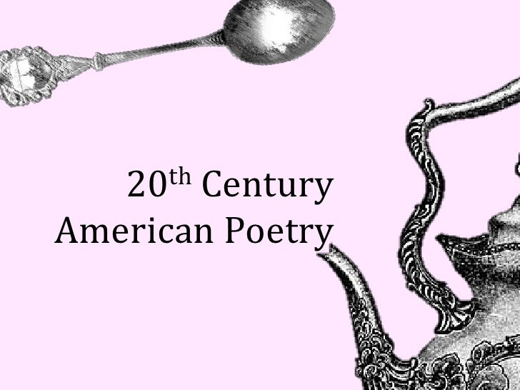 20thCenturyAmerican Poetry