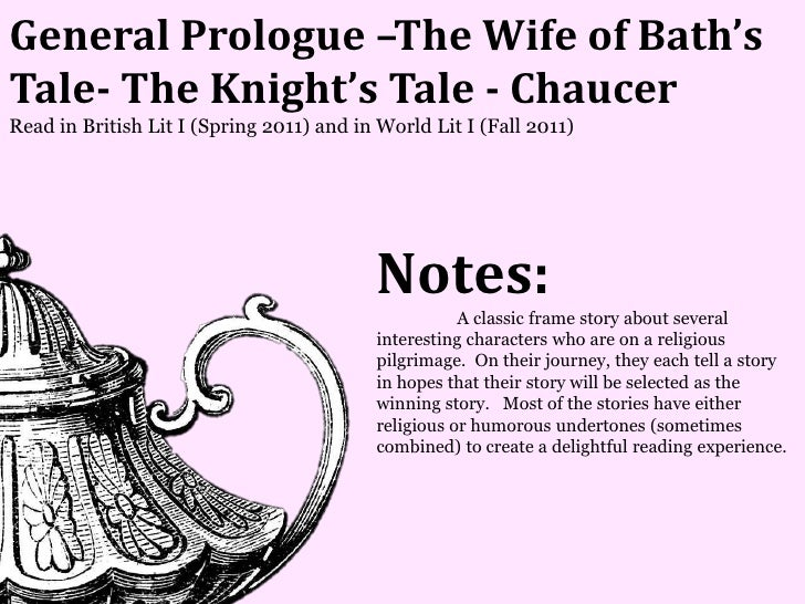 General Prologue –The Wife of Bath'sTale- The Knight's Tale - ChaucerRead in British Lit I (Spring 2011) and in World Lit ...