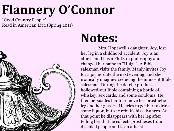 Flannery O'Connor―Good Country People‖Read in American Lit 1 (Spring 2011)                                       Notes:   ...