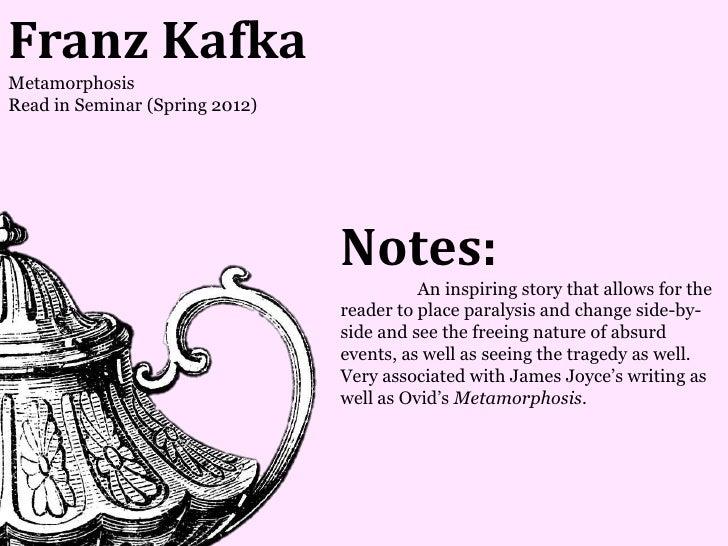 Franz KafkaMetamorphosisRead in Seminar (Spring 2012)                                Notes:                               ...