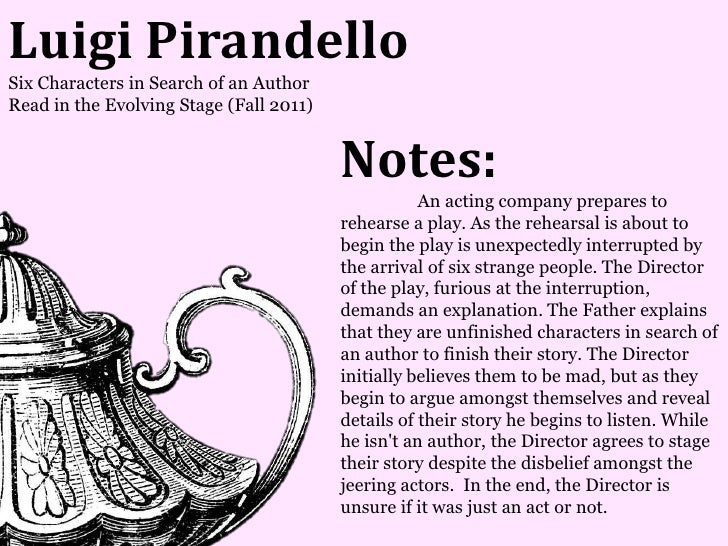Luigi PirandelloSix Characters in Search of an AuthorRead in the Evolving Stage (Fall 2011)                               ...