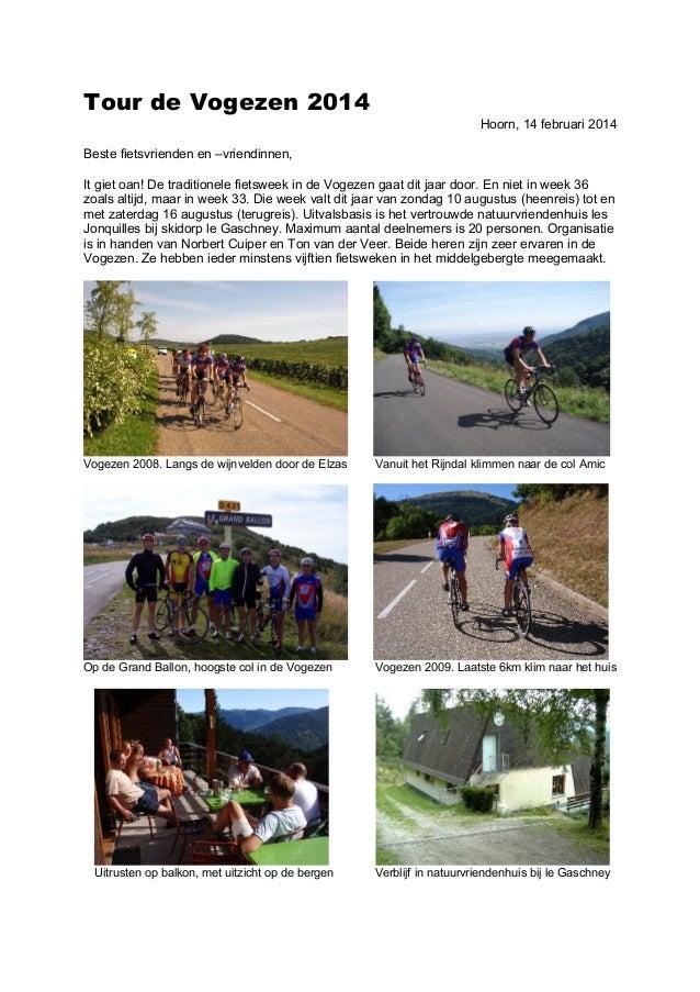Tour de Vogezen 2014 Hoorn, 14 februari 2014 Beste fietsvrienden en –vriendinnen, It giet oan! De traditionele fietsweek i...