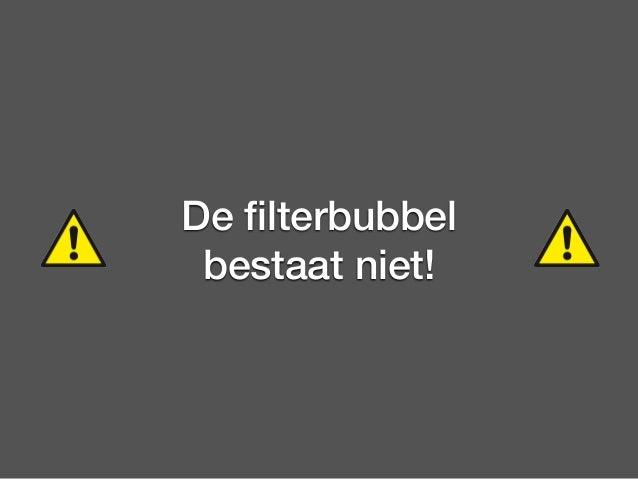 """1. Moeten we ons zorgen maken? • Het blijkt moeilijk jezelf volledig in een bubbel op te sluiten:  • Zowel offline:  • """"Th..."""
