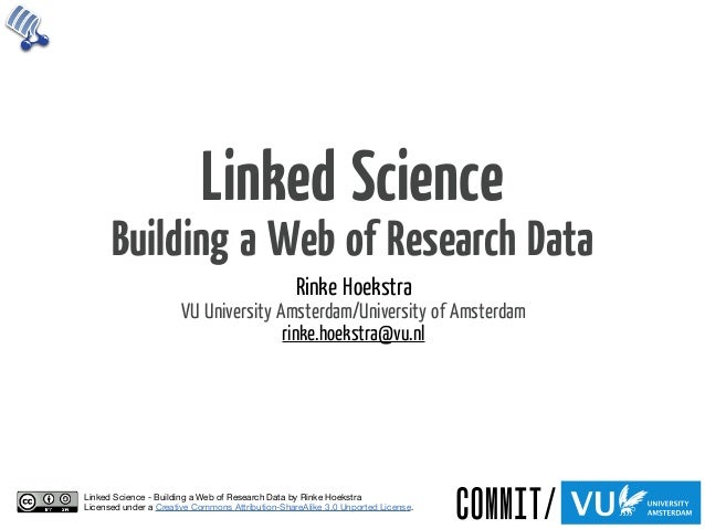Linked Science      Building a Web of Research Data                                                  Rinke Hoekstra       ...