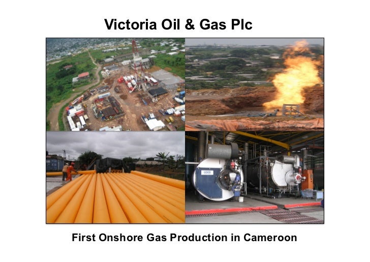 Victoria Oil & Gas PlcFirst Onshore Gas Production in Cameroon