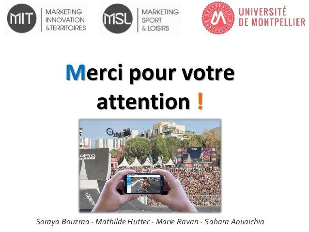 Merci pour votre attention ! Soraya Bouzraa - Mathilde Hutter - Marie Ravan - Sahara Aouaichia