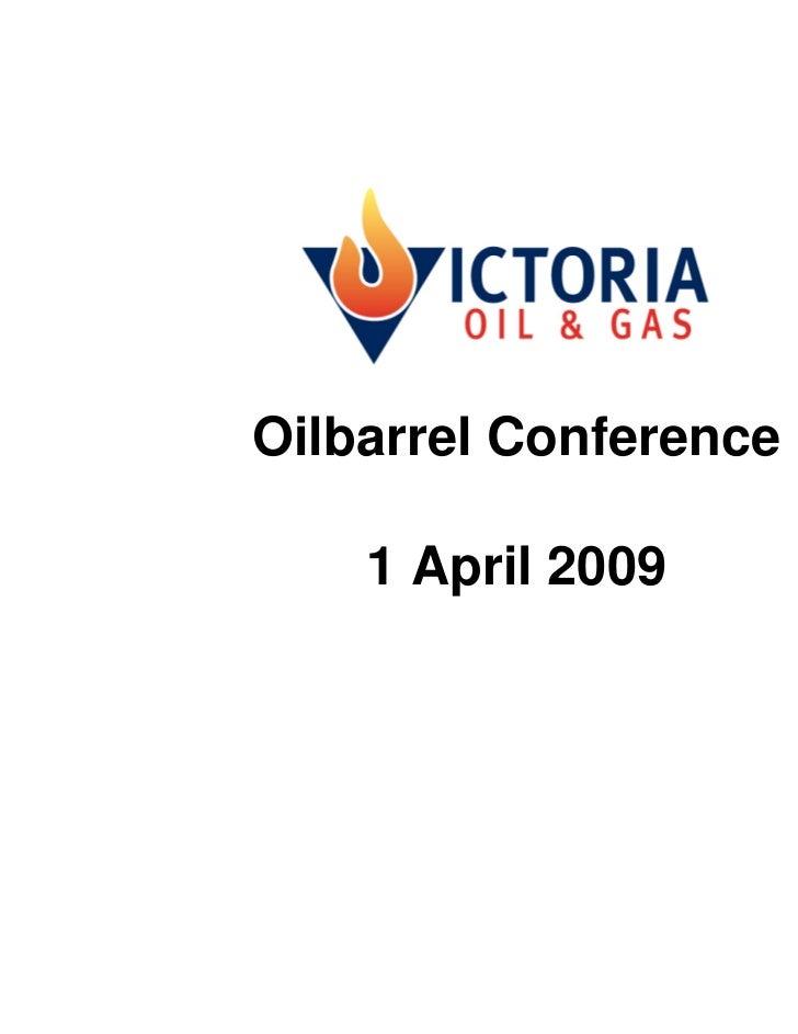 Oilbarrel Conference    1 April 2009