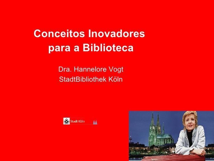 Conceitos Inovadores  para a Biblioteca Dra. Hannelore Vogt StadtBibliothek Köln