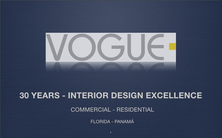 30 YEARS - INTERIOR DESIGN EXCELLENCE           COMMERCIAL - RESIDENTIAL                FLORIDA - PANAMÁ                  ...