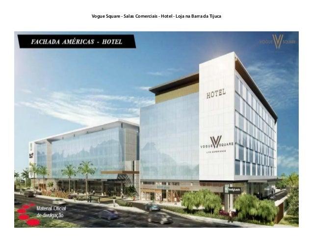 Vogue Square - Salas Comerciais - Hotel - Loja na Barra da Tijuca
