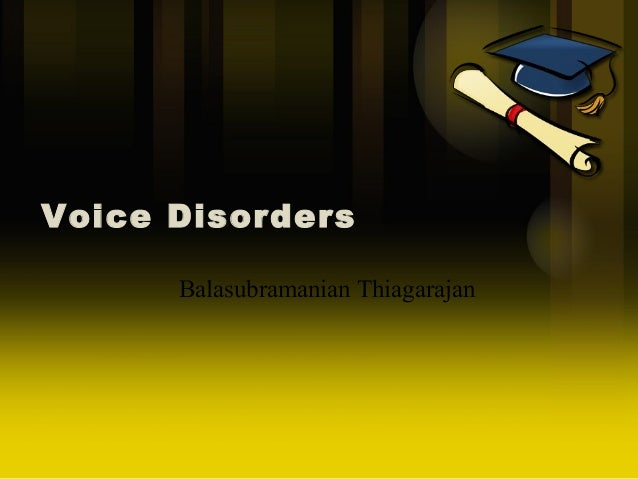 Voice Disorders Balasubramanian Thiagarajan