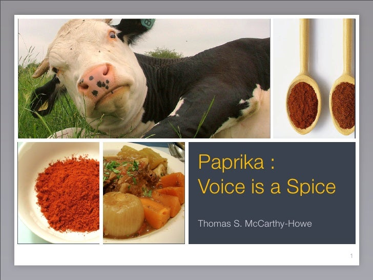 Paprika : Voice is a Spice Thomas S. McCarthy-Howe                             1