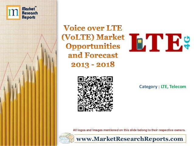Category : LTE, Telecom  All logos and Images mentioned on this slide belong to their respective owners.  www.MarketResear...