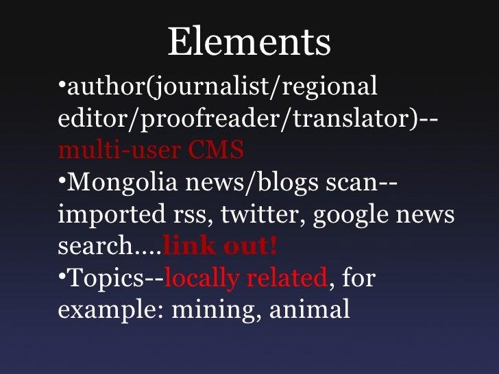 Elements <ul><ul><li>author(journalist/regional editor/proofreader/translator)-- multi-user CMS </li></ul></ul><ul><ul><li...