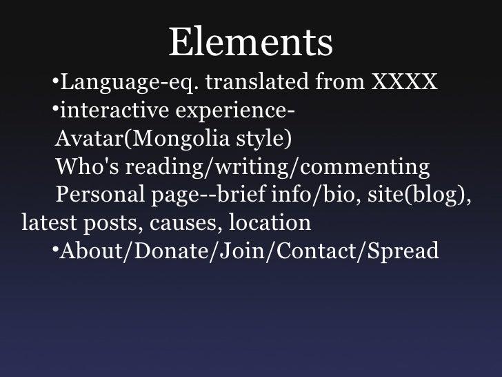 Elements <ul><ul><li>Language-eq. translated from XXXX </li></ul></ul><ul><ul><li>interactive experience- </li></ul></ul><...
