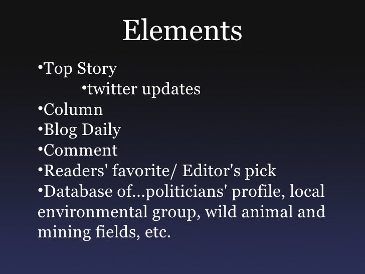 Elements <ul><ul><li>Top Story </li></ul></ul><ul><ul><ul><ul><li>twitter updates </li></ul></ul></ul></ul><ul><ul><li>Col...