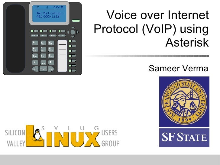 Voice over Internet Protocol (VoIP) using Asterisk Sameer Verma