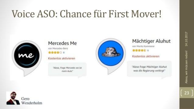 Voice ASO: Chance für First Mover! 14.10.2017Alexa,wirmüssenreden! 23