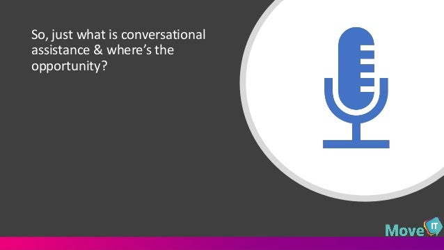 Voice Search and Conversation Action Assistive Systems - Challenges & Opportunities Slide 3