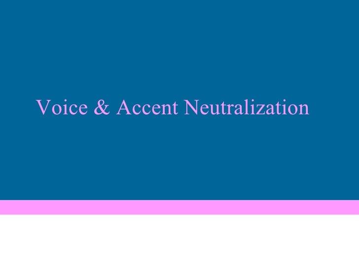Voice & Accent Neutralization