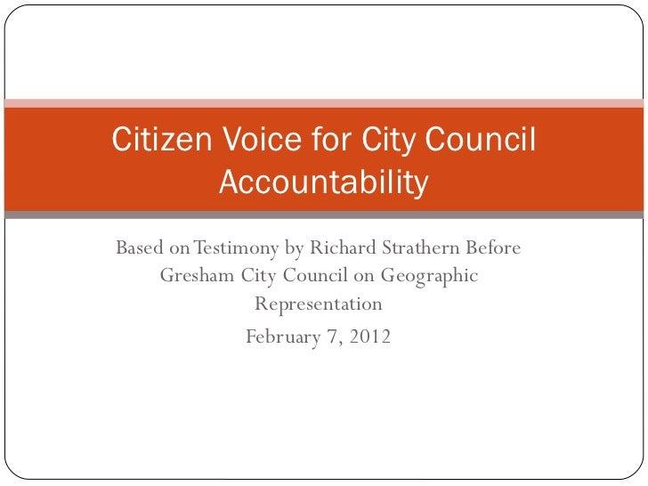 Based on Testimony by Richard Strathern Before Gresham City Council on Geographic Representation February 7, 2012 Citizen ...