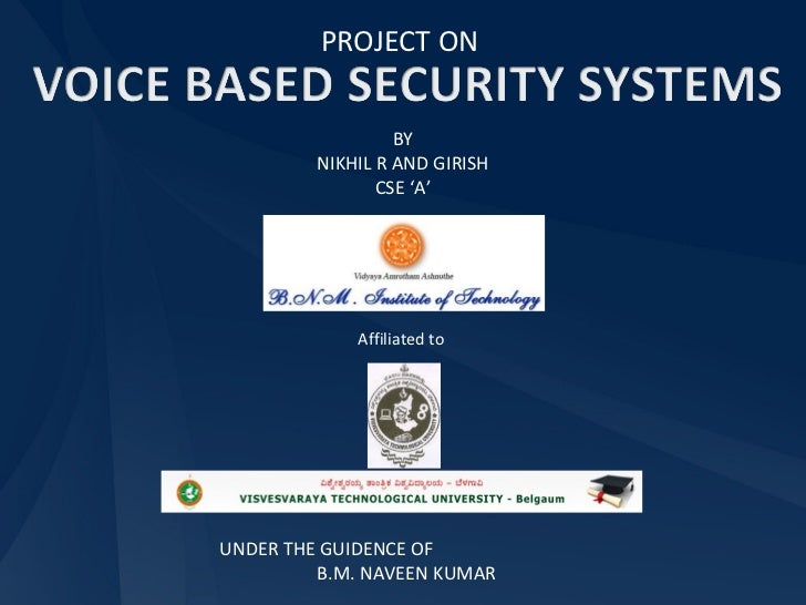 PROJECT ON Affiliated to  UNDER THE GUIDENCE OF  B.M. NAVEEN KUMAR BY NIKHIL R AND GIRISH CSE 'A'