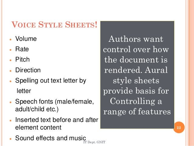 VOICE STYLE SHEETS!  Volume  Rate  Pitch  Direction  Spelling out text letter by letter  Speech fonts (male/female, ...