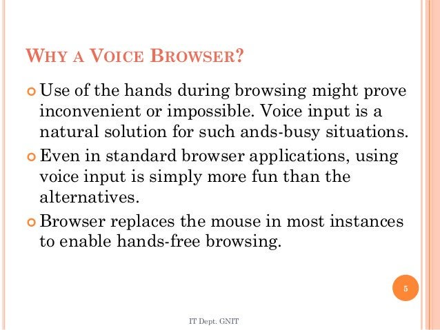  Use of the hands during browsing might prove inconvenient or impossible. Voice input is a natural solution for such ands...