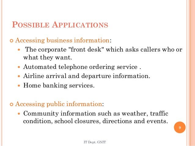 """POSSIBLE APPLICATIONS  Accessing business information:  The corporate """"front desk"""" which asks callers who or what they w..."""